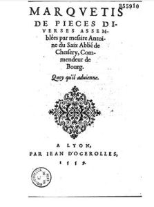 Antoine Du Saix, Marquetis de pieces diverses, Lyon, J. d'Ogerolles, 1559. Page de titre. Source : Gallica.